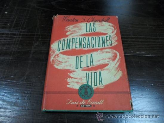 WINSTON CHURCHILL, LAS COMPENSACIONES DE LA VIDA, ED. LUIS CARALT, 1 ED. 1950 (Libros de Segunda Mano - Historia - Otros)