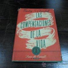 Libros de segunda mano: WINSTON CHURCHILL, LAS COMPENSACIONES DE LA VIDA, ED. LUIS CARALT, 1 ED. 1950. Lote 38021412