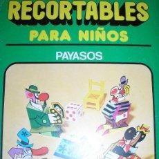 Libros de segunda mano: RECORTABLES PARA NIÑOS (PAYASOS) - Nº 5 - BRUGUERA - 1980 - ESPAÑA - RARO!!. Lote 38064489
