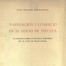 Libros de segunda mano: NAVEGACIÓN Y COMERCIO EN EL GOLFO DE VIZCAYA (SUÁREZ FERNÁNDEZ) - 1959 - SIN USAR, SIN ABRIR.. Lote 53264645