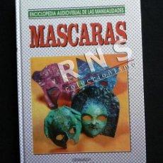 Libros de segunda mano: MÁSCARAS - ENCICLOPEDIA DE LAS MANUALIDADES MÁSCARA CARETAS CARETA DECORACIÓN TÉCNICA GUÍA LIBRO. Lote 38101927