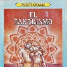 Libros de segunda mano: EL TANTRISMO - JEAN-MICHEL VARENNE - COL: ORIENTE SECRETO - ED. GRANICA - AÑO 1988 - R- 2329. Lote 38103791