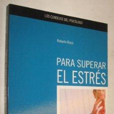 Libros de segunda mano: PARA SUPERAR EL ESTRES - ROBERTO ROSSI *. Lote 38123637