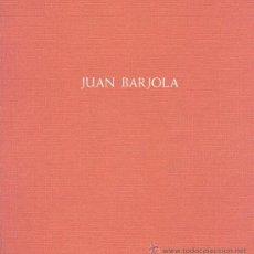 Libros de segunda mano: JUAN BARJOLA EXPOSICIÓN GALERÍA JUANA MORDÓ 1987 NUMEROSAS REPREODUCCIONES TEXTO MIGUEL LOGROÑO RARO. Lote 38134092