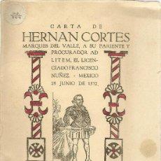 Libros de segunda mano: CARTA DE HERNAN CORTES MARQUES DEL VALLE, A SU PARIENTE Y PROCURADOR AD LITEM, EL LICENCIADO .... Lote 38179500