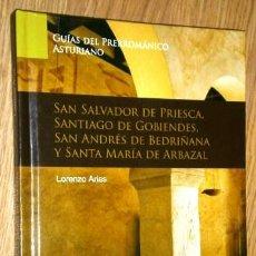 Libros de segunda mano: S SALVADOR DE PRIESCA, SANTIAGO DE GOBIENDES, S ANDRÉS DE BEDRIÑANA Y STA Mª DE ARBAZAL POR L. ARIAS. Lote 38183307