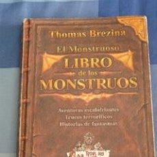 Libros de segunda mano: EL MONSTRUOSO LIBRO DE LOS MONSTRUOS. THOMAS BREZINA. Lote 38225929
