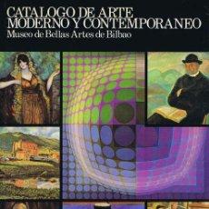 Libros de segunda mano: BENGOECHEA, JAVIER DE. CATALOGO DE ARTE MODERNO Y CONTEMPORANEO. MUSEO DE BELLAS ARTES DE BILBAO. BI. Lote 38216433