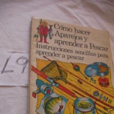 Libros de segunda mano: COMO HACER APAREJOS Y APRENDER A PESCAR - MUCHOS JUEGOS SENCILLOS PARA DIVERTIRSE - ENVIO GRATIS A. Lote 38225921