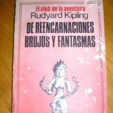 Libros de segunda mano: DE REENCARNACIONES, BRUJOS Y FANTASMAS, POR RUDYARD KIPLING - SIRIO - ARGENTINA - 1977. Lote 38214119