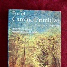Libros de segunda mano: POR EL CAMINO PRIMITIVO. PEREGRINAR A COMPOSTELA. LUGO. GALICIA. . Lote 38280353