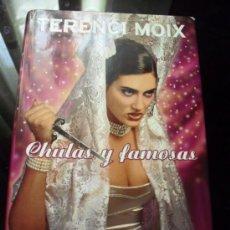Libros de segunda mano: CHULAS Y FAMOSAS, DE TERENCI MOIX. PLANETA, 1999. COMO NUEVO.. Lote 38296771