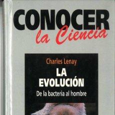 Libros de segunda mano: LA EVOLUCIÓN. DE LA BACTERIA AL HOMBRE. CHARLES LENAY. Lote 38328301