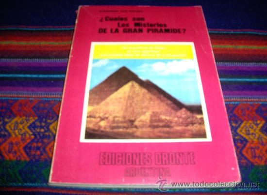 ¿CUÁLES SON LOS MISTERIOS DE LA GRAN PIRÁMIDE? ALEXANDER VON KRAUSS. ED. DRONTE 1977. MBE (Libros de Segunda Mano - Parapsicología y Esoterismo - Otros)