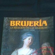 Libros de segunda mano: BRUJERIA. LA RELIGION DE LAS TINIEBLAS. DANIEL JAZAR. BRUJAS, MAGOS Y HECHICERAS.. Lote 38342315