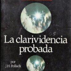 Libros de segunda mano: LA CLARIVIDENCIA PROBADA - J.H.POLLACK COL: MISTERIOS AL DESCUBIERTO -ED. MENSAJERO -AÑO 1980- AT . Lote 38355504