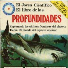 Libros de segunda mano: EL JOVEN CIENTÍFICO - EL LIBRO DE LAS PROFUNDIDADES - ED. PLESA - SM - 1978. Lote 40449416