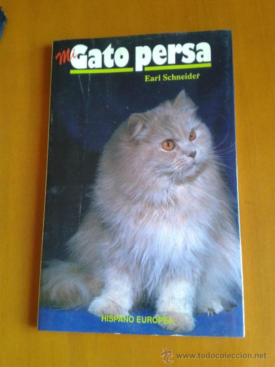 MI GATO PERSA - EARL SCHNEIDER (Libros de Segunda Mano - Ciencias, Manuales y Oficios - Otros)