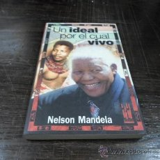 Libros de segunda mano: NELSON MANDELA, UN IDEAL POR EL CUAL VIVO. ED. TXALAPARTA, 2005. Lote 38371284