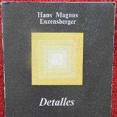 Libros de segunda mano: DETALLES - HANS MAGNUS ENZENSBERGER (ANAGRAMA, 1969, 1ª EDICIÓN). Lote 38371620
