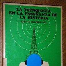 Libros de segunda mano: LA TECNOLOGÍA EN LA ENSEÑANZA DE LA HISTORIA POR JOSETTE POINSSAC NIEL DE OIKOS TAU, BARCELONA 1977. Lote 38382593