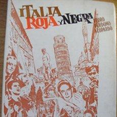 Libros de segunda mano: ITALIA ROJA Y NEGRA - PERDOMO AZOPARDO. Lote 38581315