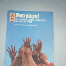 Libros de segunda mano: FEM PINYA ! ELS CASTELLS, SIMBOL I EXPRESSIÓ DEL NOSTRE POBLE.. Lote 38421016