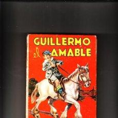 Libros de segunda mano: GUILLERMO EL AMABLE EDITORIAL MOLINO 1960 Nº 18. Lote 38422686