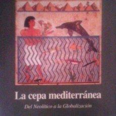 Libros de segunda mano: FERNANDO BELLVER AMARÉ: LA CEPA MEDITERRÁNEA, DEL NEOLÍTICO A LA GLOBALIZACIÓN. MADRID,1999. Lote 38438507