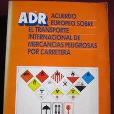 Libros de segunda mano: ADR. ACUERDO EUROPEO SOBRE EL TRANSPORTE INTERNACIONAL DE MERCANCÍAS PELIGROSAS POR CARRETERA. Lote 38448899