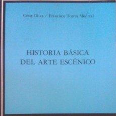 Libros de segunda mano: CÉSAR OLIVA/ FRANCISCO TORRES MONREAL: HISTORIA BÁSICA DEL ARTE ESCÉNICO. MADRID, 2000. Lote 38448921