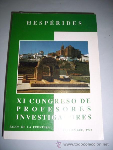 COMUNICACIONES PRESENTADAS AL XI CONGRESO DE PROFESORES-INVESTIGADORES : PALOS DE LA FRONTERA, 1992 (Libros de Segunda Mano - Historia - Otros)