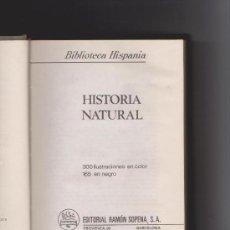 Libros de segunda mano: HISTORIA NATURAL - BIBLIOTECA HISPANIA 1974 - RAMÓN SOPENA / ILUSTRADO. Lote 137686861