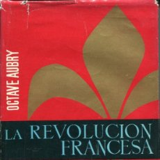 Libros de segunda mano: OCTAVE AUBRY -- LA REVOLUCION FRANCESA 1-DESTRUCCION DE LA REALEZA. Lote 39663140