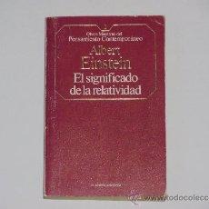 Libros de segunda mano: ALBERT EINSTEIN: EL SIGNIFICADO DE LA RELATIVIDAD. Lote 38063274