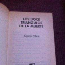Libros de segunda mano: LOS DOCE TRIANGULOS DE LA MUERTE. ANTONIO RIBERA. Lote 38490954