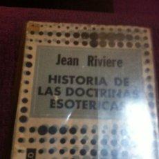 Libros de segunda mano: HISTORIA DE LAS DOCTRINAS ESOTERICAS. JEAN RIVIERE. . Lote 38492165