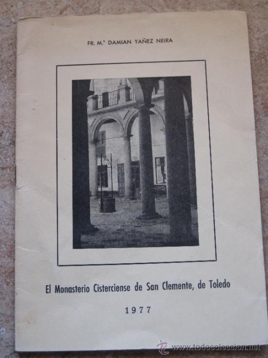 TOLEDO - EL MONASTERIO CISTERCIENSE DE SAN CLEMENTE. 1977 (Libros de Segunda Mano - Historia - Otros)