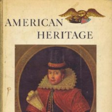 Libros de segunda mano: AMERICAN HERITAGE. VOLUME IX, NUMBER 6. AMERICAN HERITAGE, 1958. ILUSTRADA. 22X28. CARTONÉ. LIBRO. N. Lote 38508599