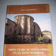 Libros de segunda mano: OTERO PIÑEIRO, GABRIEL. SANTA CLARA DE PONTEVEDRA EN LA EDAD MODERNA : ESTRUCTURA ECONÓMICA DEL(...). Lote 213754886