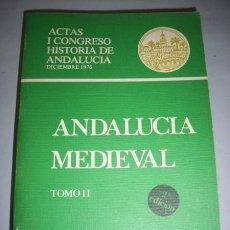 Libros de segunda mano: ANDALUCÍA MEDIEVAL : ACTAS DEL I CONGRESO DE HISTORIA DE ANDALUCÍA, DICIEMBRE 1976. TOMO II. Lote 38510088