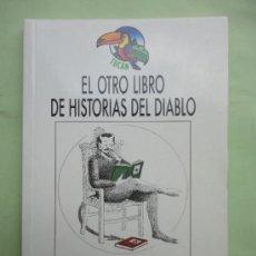 Libros de segunda mano: EL OTRO LIBRO DE HISTORIAS DEL DIABLO. . Lote 38510753