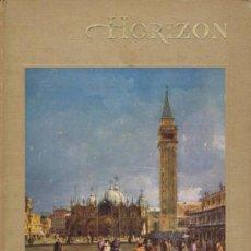Libros de segunda mano: HORIZON (A MAGAZINE OF THE ARTS) (JULY, 1961. VOLUME III, NUMBER 6). NUEVA YORK: AMERICAN HORIZONT, . Lote 38514949