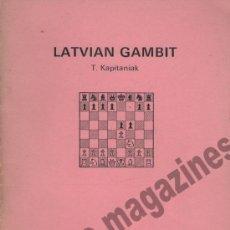 Libros de segunda mano: AJEDREZ LATVIAN GAMBIT ~ THOMAS KAPITANIAK ~ GAMBITO LETON ~ 1980. Lote 38520686