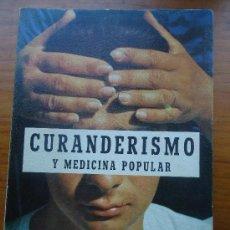 Libros de segunda mano: CURANDERISMO Y MEDICINA POPULAR. 1ª EDICIÓN. CON FIRMA. SEIJO ALONSO.1974. Lote 38522463