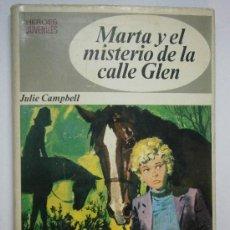 Libros de segunda mano: MARTA Y EL MISTERIO DE LA CALLE GLEN JULIE CAMPBELL BRUGUERA PRIMERA EDICION 1970. Lote 38540667