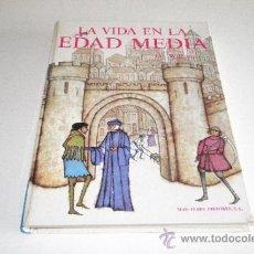 Libros de segunda mano: LA VIDA EN LA EDAD MEDIA.-JAY WILLIAMS. Lote 38606383