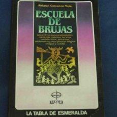 Libros de segunda mano: ESCUELAS DE BRUJAS. ANTARES GIOVANNA MOIA. . Lote 38618997