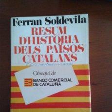 Libros de segunda mano: RESUM D'HISTÒRIA DELS PAÏSOS CATALANS FERRAN SOLDEVILA. Lote 38621675