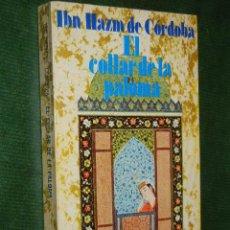 Libros de segunda mano - EL COLLAR DE LA PALOMA, DE IBN HAZM DE CORDOBA VERSION: EMILIO GARCIA GOMEZ. PROLOGO ORTEGA Y GASSET - 38634068